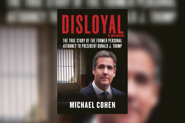 """Cover of """"Disloyal: A Memoir: The True Story of the Former Personal Attorney to President Donald J. Trump"""""""